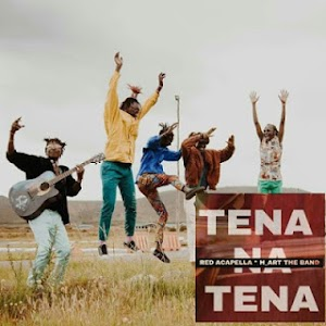 Download Mp3 | H art The Band ft Red Acapella - Tena na Tena