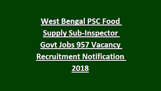 West Bengal PSC Food Supply Sub-Inspector Govt Jobs 957 Vacancy Recruitment Notification 2018