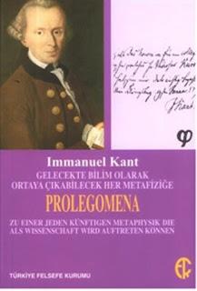 Immanuel Kant - Prolegomena Gelecekte Bilim Olarak Ortaya Çıkabilecek Her Metafiziğe