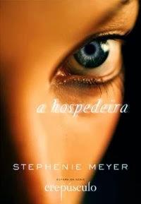 [Resenha] A Hospedeira - Stephenie Meyer