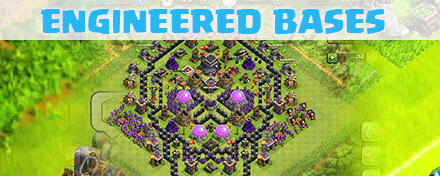 what is an engineered base in clash of clans