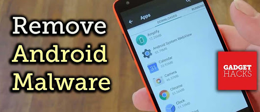 3 Ways to Remove Viruses and Malware on Android Smartphone