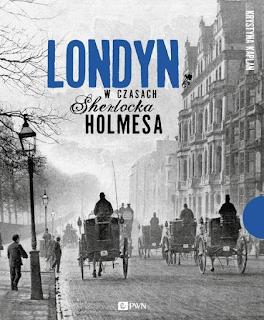 http://ksiegarnia.pwn.pl/Londyn-w-czasach-Sherlocka-Holmesa,462225587,p.html