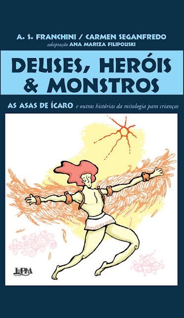 Deuses, Heróis e Monstros Carmen Seganfredo, A. S. Franchini