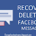 Facebook Messenger; How Can I Recover My Deleted Messages