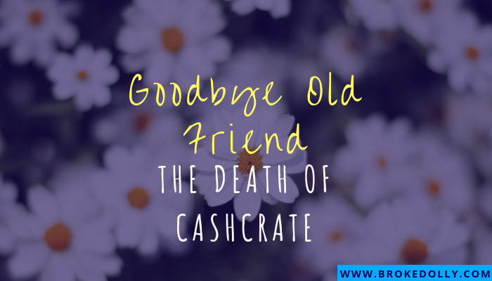 Goodbye Old Friend: the Death of CashCrate