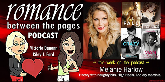 Romance Between the Pages Podcast featuring Melanie Harlow!