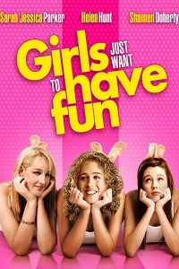 Watch Girls Just Want to Have Fun Online Free in HD