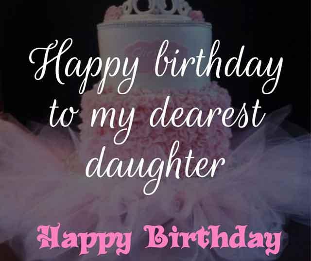 ❝ Happy birthday to my dearest daughter ❞