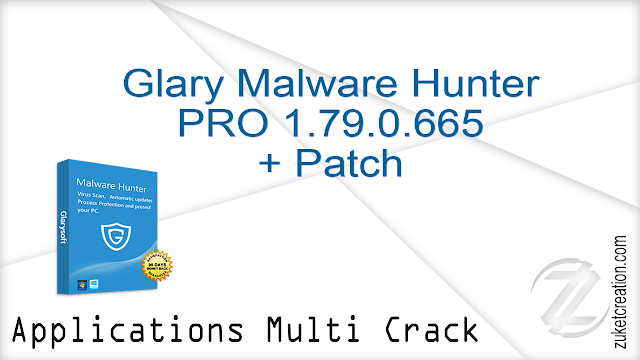 Glary Malware Hunter PRO 1.79.0.665 + Patch  |  44.6 MB