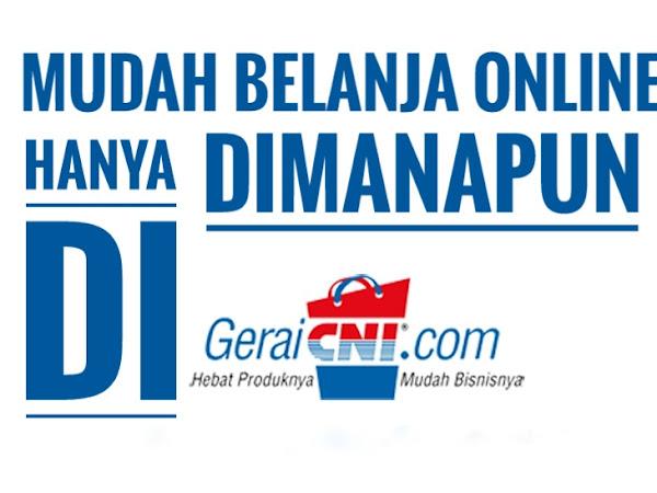 Mudah Belanja dan Berbisnis Online Dengan GeraiCNI.COM