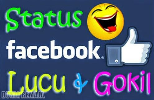 Status Fb Lucu Paling Gokil Terpopuler Terbaru 2017