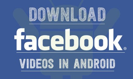 download facebook videos android