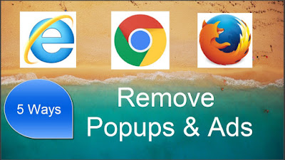 How to get rid of ads and popups on chrome, firefox and Internet explorer