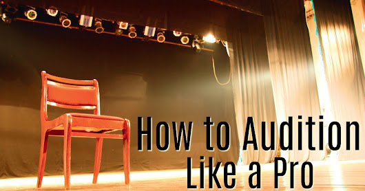 How to Audition Like a Pro