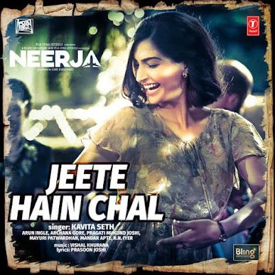 Jeete Hain Chal - Neerja (2016)