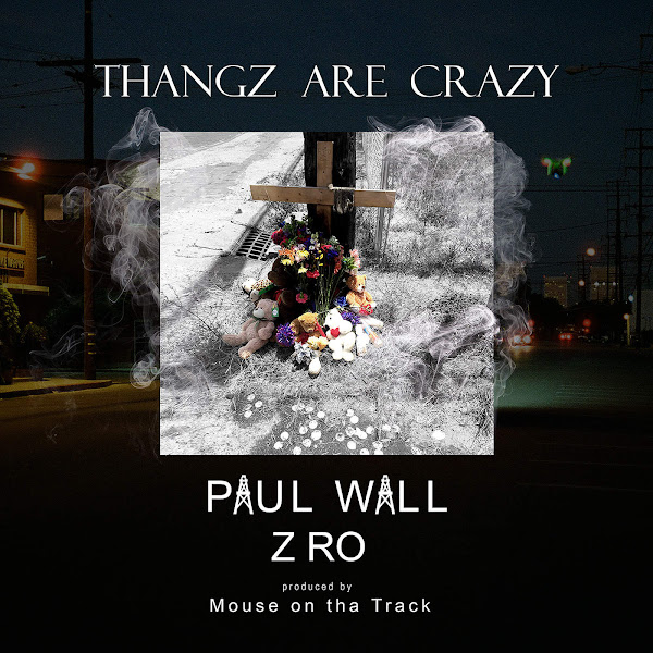 Paul Wall - Thangz Are Crazy (feat. Z-Ro) - Single Cover