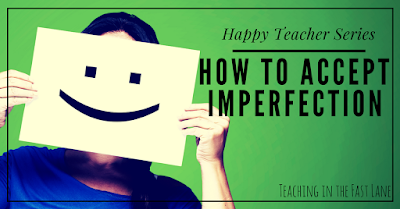 No one is perfect, but that doesn't make it any easier to accept. Check out these tips on how to accept imperfection and be a happier teacher.