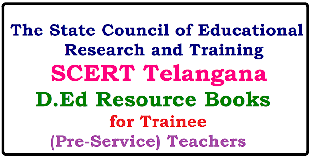 SCERT Telangana D Ed Study Material (Resource Books) Diploma in Elementary Education(D Ed ) Study Material| D Ed Resource Books| Study material for D Ed| D Ed Telugu Academy Books | D Ed Resource Books for Pre- Service Teachers Resource Books E Books | Resource Books for Telugu, Psychology, Maths and EVS /2017/05/scert-telangana-d-ed-diploma-in-elementary-education-study-material-resource-books-for-pre-service-teachers.html