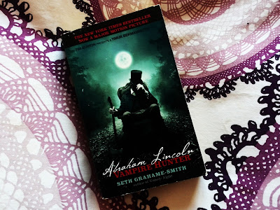Abrahan Lincoln: Vampire Hunter (Abrahan Lincoln: Vampire Hunter #1) by Seth Grahame-Smith
