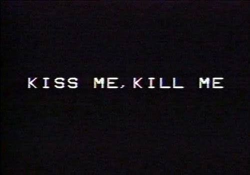 Quotes And Sayings: Kiss Me,Kill Me Quotes And Sayings