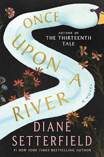 Once Upon a River by Diane Setterfield  -- review