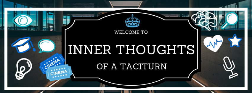 Inner thoughts of a taciturn