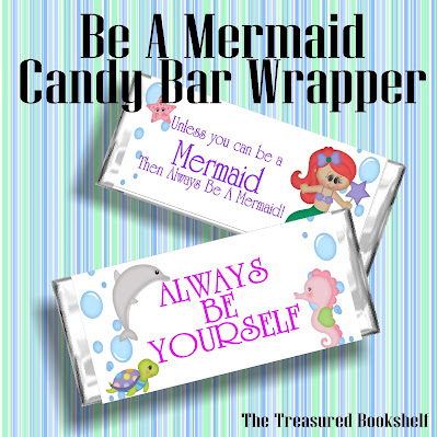 """Always Be Yourself...unless you an be a Mermaid.  Then always be a Mermaid.""  Enjoy this fun saying on a printable candy bar wrapper for you and all your friends.  It's one of the fun printables that we are enjoying while reading about Mermaid this week."