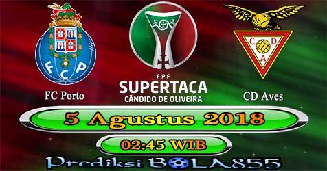 Prediksi Bola855 FC Porto vs Aves 5 Agustus 2018