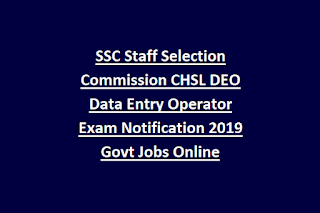 SSC Staff Selection Commission CHSL DEO Data Entry Operator Exam Notification 2019 Govt Jobs Online