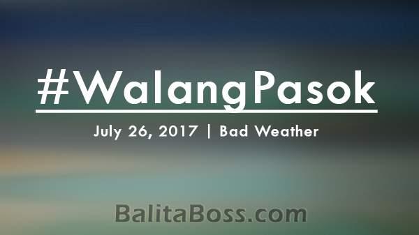 #WalangPasok - July 26, 2017