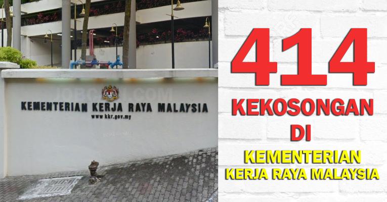Kementerian Kerja Raya Malaysia KKR - 414 Kekosongan Jawatan Kerajaan Tetap & Berpencen