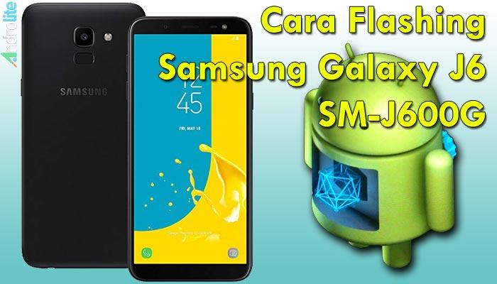 Cara Flashing Samsung Galaxy J6 SM-J600G