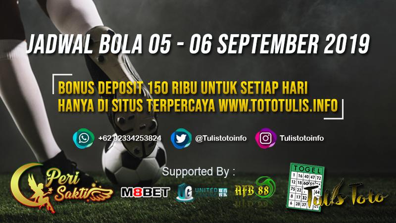 JADWAL BOLA TANGGAL 05 – 06 SEPTEMBER 2019