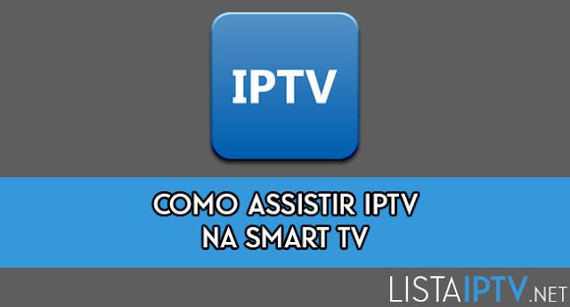 Como assistir IPTV em qualquer Smart TV