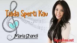 Download Lagu Tiada Sperti Kau (Mariah Shandi)