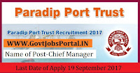 Paradip Port Trust Recruitment 2017– Chief Manager