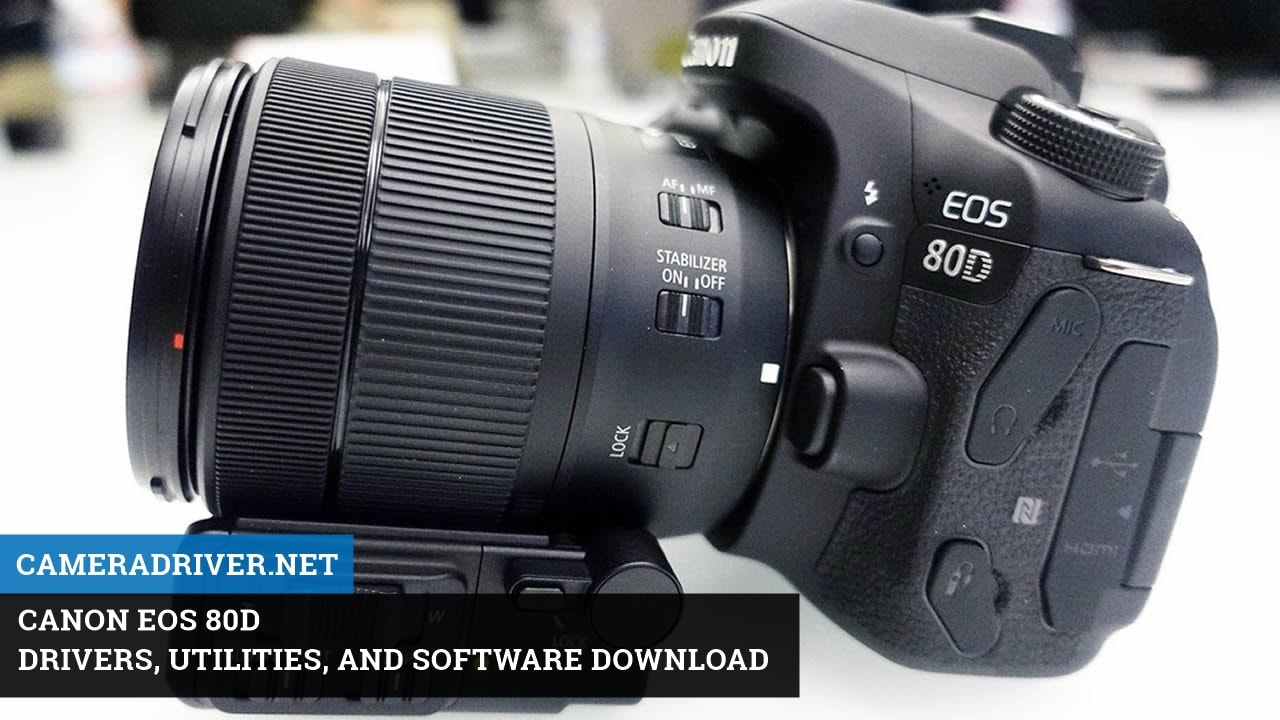 EOS 80D Drivers and Downloads