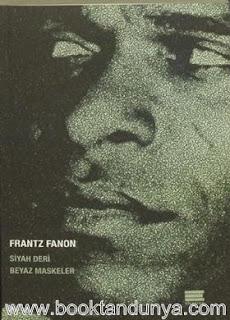 Frantz Fanon - Siyah Deri Beyaz Maskeler