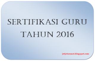Sertifikasi guru 2016, jadwal sergur 2016, pola sergur 2016, guru peserta sertifikasi guru 2016, biaya untuk sergur 2016 calon peserta sergur 2016