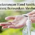 3 KEKURANGAN HAND SANITIZER YANG BERASASKAN ALCOHOL