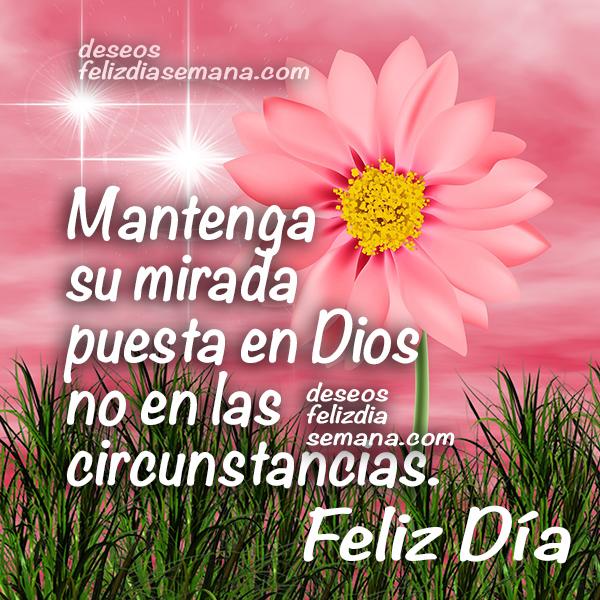 Que este lunes trabajes  con la dirección de Dios,  que su bendición te acompañe  y con su cuidado te proteja.  Feliz Lunes.