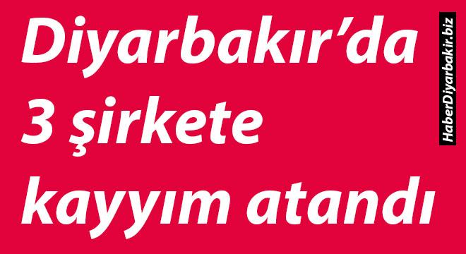 Diyarbakır'da 3 büyük şirkete kayyım atandı