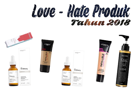 Top 6 Produk Love - Hate 2018
