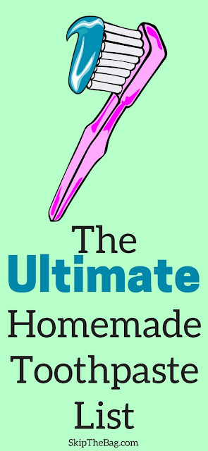 Skip The Bag The Ultimate Homemade Toothpaste List