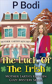 The Luck Of The Irish Mother Earth's Kitchen Cozy Mystery Series Book 5