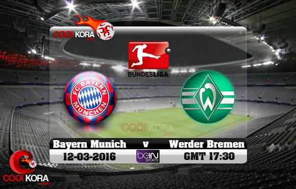 مشاهدة مباراة بايرن ميونخ وفيردر بريمن اليوم 12-3-2016 في الدوري الألماني