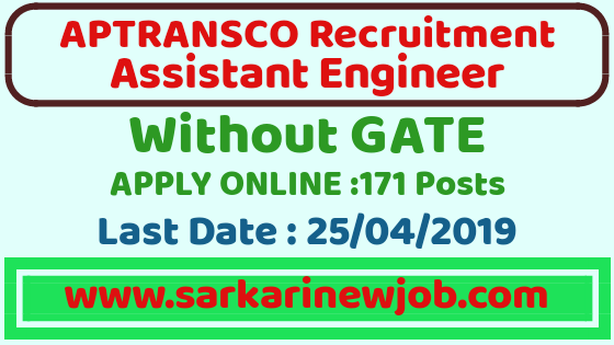 APTRANSCO Assistant Executive Engineer Recruitment 2019| 171 Post| Last Date:25/04/2019| Without GATE