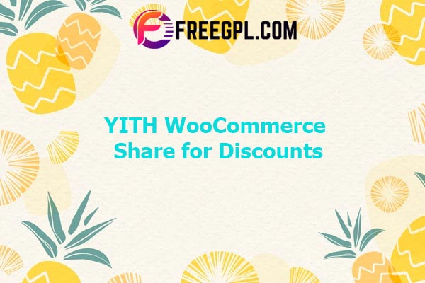 YITH WooCommerce Share for Discounts Nulled Download Free