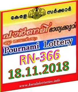 kerala lottery result from keralalotteries.info 18/11/2018, kerala lottery result 18-11-2018, kerala lottery results 18-18-2018, POURNAMI lottery RN 366 results 18-11-2018, POURNAMI lottery RN 366, live POURNAMI   lottery RN-366, POURNAMI lottery, kerala lottery today result POURNAMI, POURNAMI lottery (RN-366)